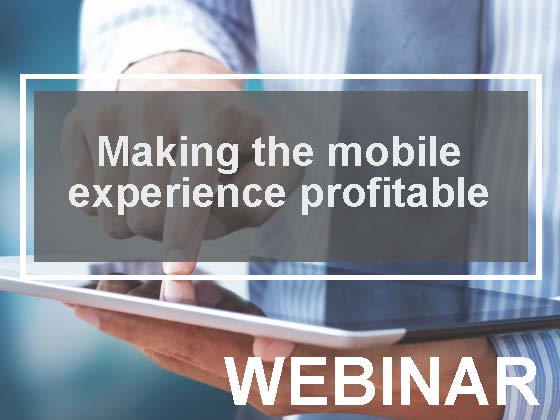 Making the mobile experience profitable