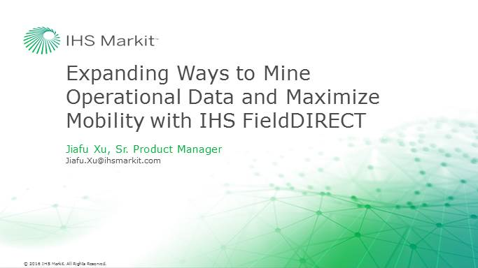 Expanding Ways to Mine Operation Data and Maximize Mobility with IHS FieldDIRECT