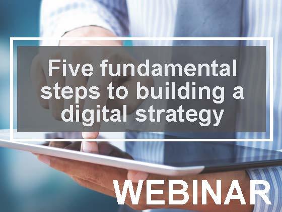 Five fundamental steps to building a digital strategy