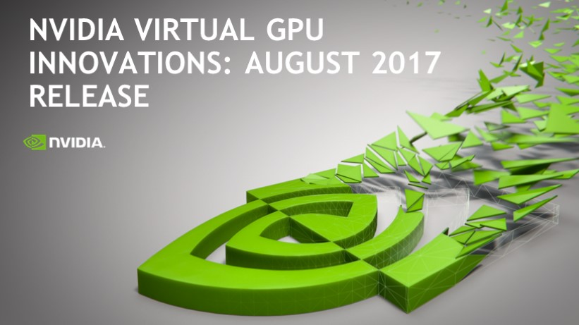 NVIDIA Virtual GPU August 2017 Release with VMware