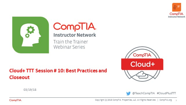 Cloud+ TTT - Session 10: Closeout and Best Practices