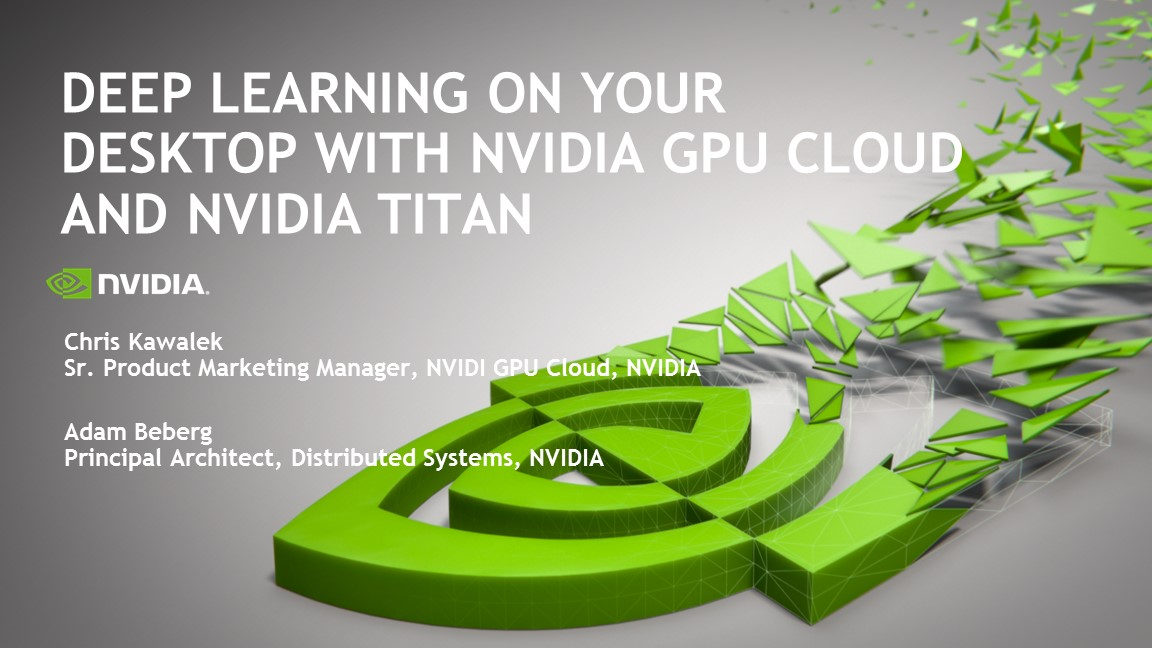 Deep Learning on Your Desktop with NVIDIA GPU Cloud and NVIDIA TITAN