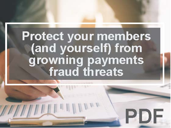 Protect your members (and yourself) from growing payments fraud threats, best-practice tips
