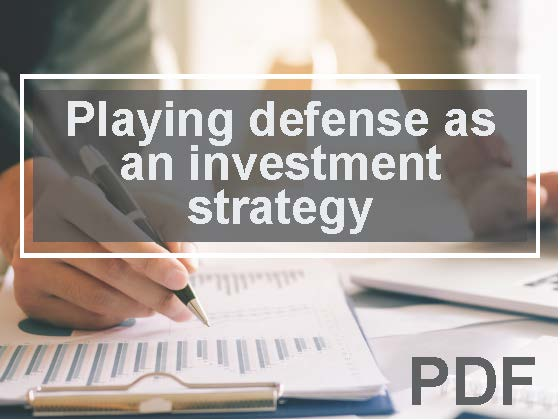 Playing defense as an investment strategy