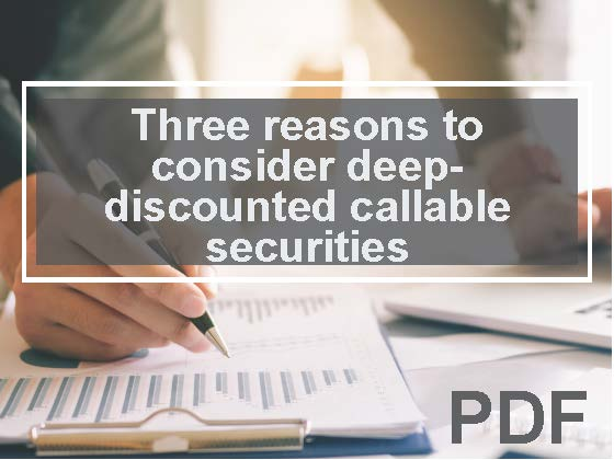 Three reasons to consider deep discounted callable securities