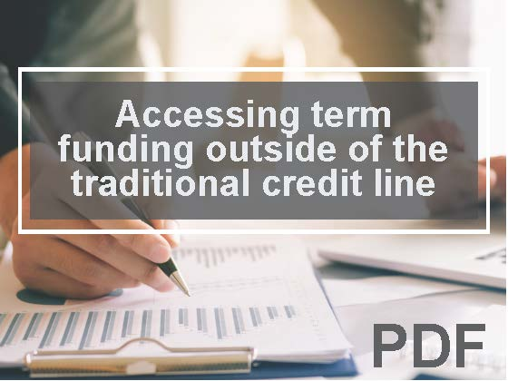 Accessing term funding outside of the traditional credit line
