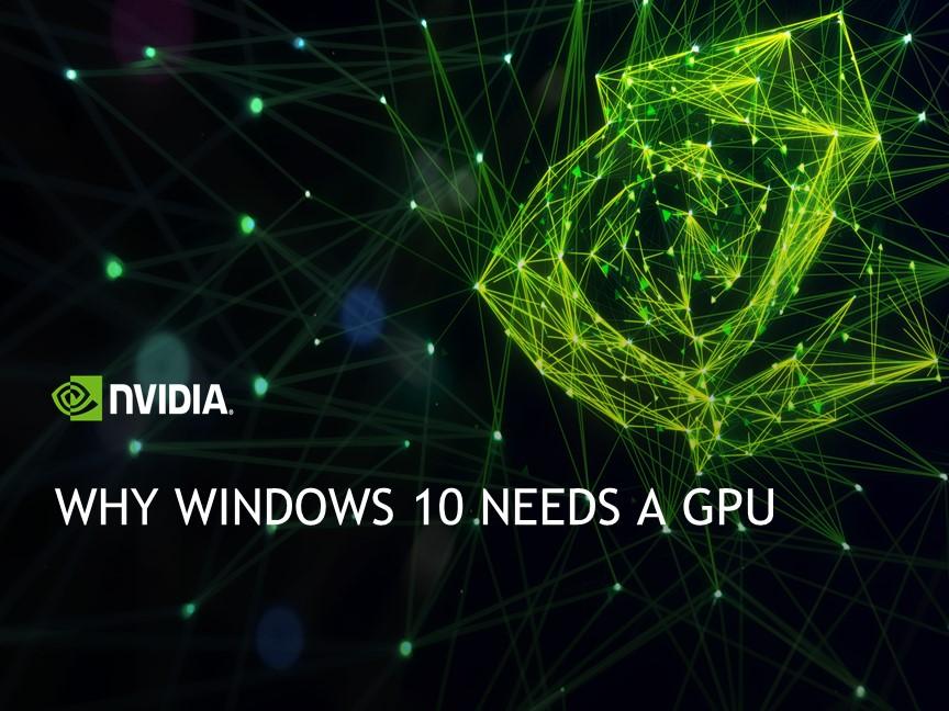 Why Windows 10 needs a GPU