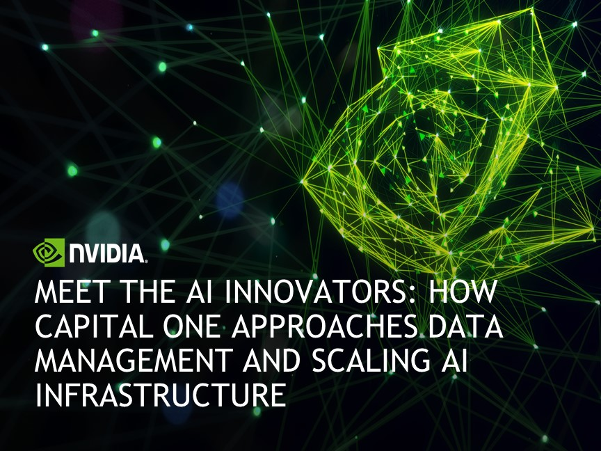 Meet the AI Innovators: How Capital One Approaches Data Management and Scaling AI Infrastructure