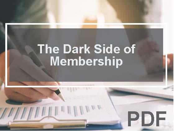 The Dark Side of Membership