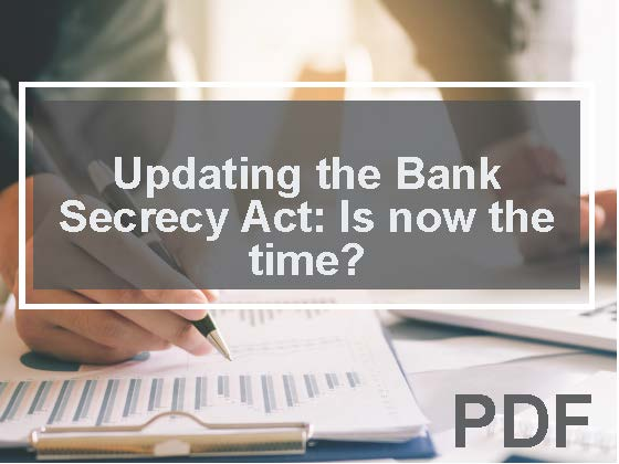 Updating the Bank Secrecy Act: Is now the time?