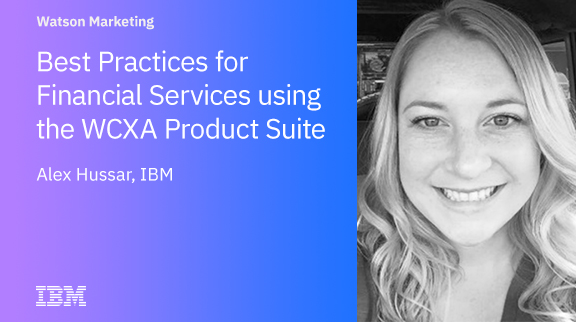 Best Practices for Financial Services using the WCXA Product Suite