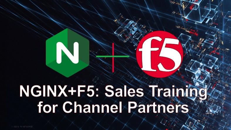 F5 EMEA Webinar - NGINX + F5 Sales training for Channel Partners