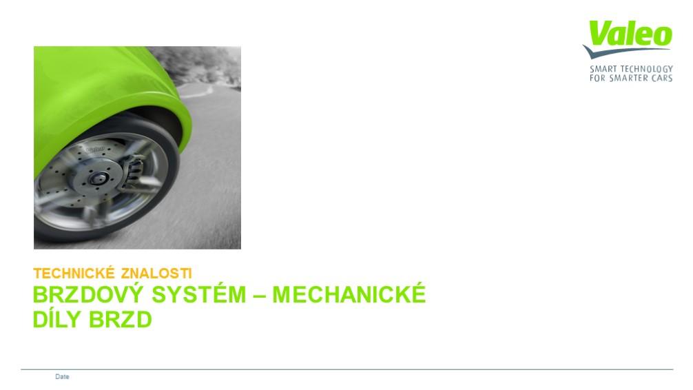 Brzdový systém - mechanické díly brzd
