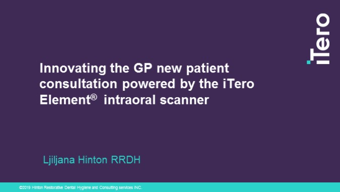 Innovating the GP new patient  consultation powered by the iTero Element®  intraoral scanner