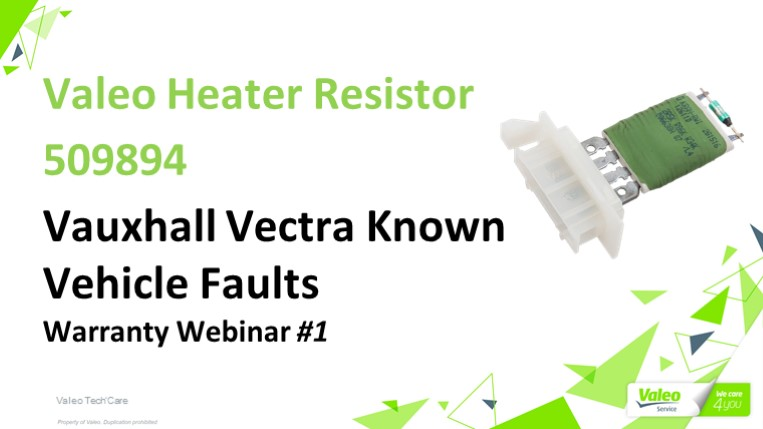 Valeo Heater Resistor 509894 - Known Vauxhall Vectra Vehicle Faults Webinar