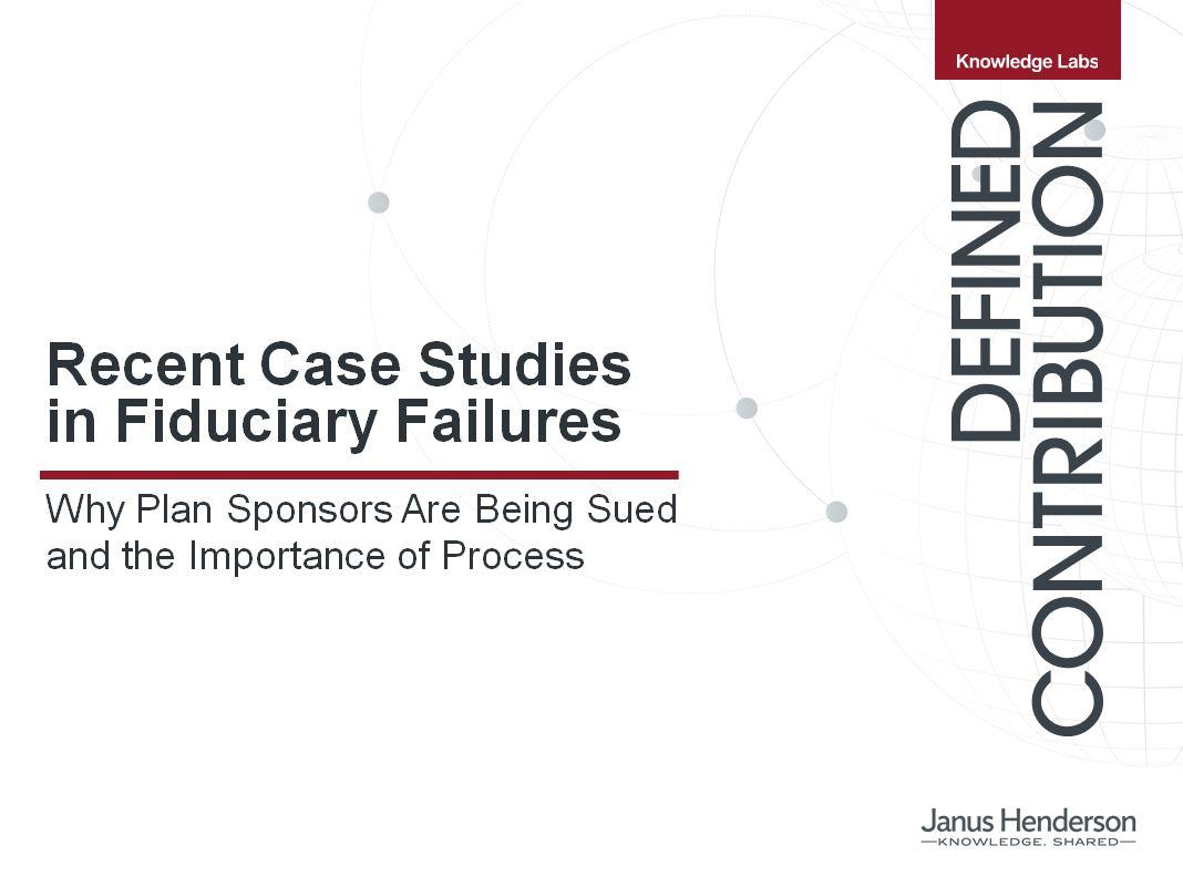 Recent Case Studies in Fiduciary Failures