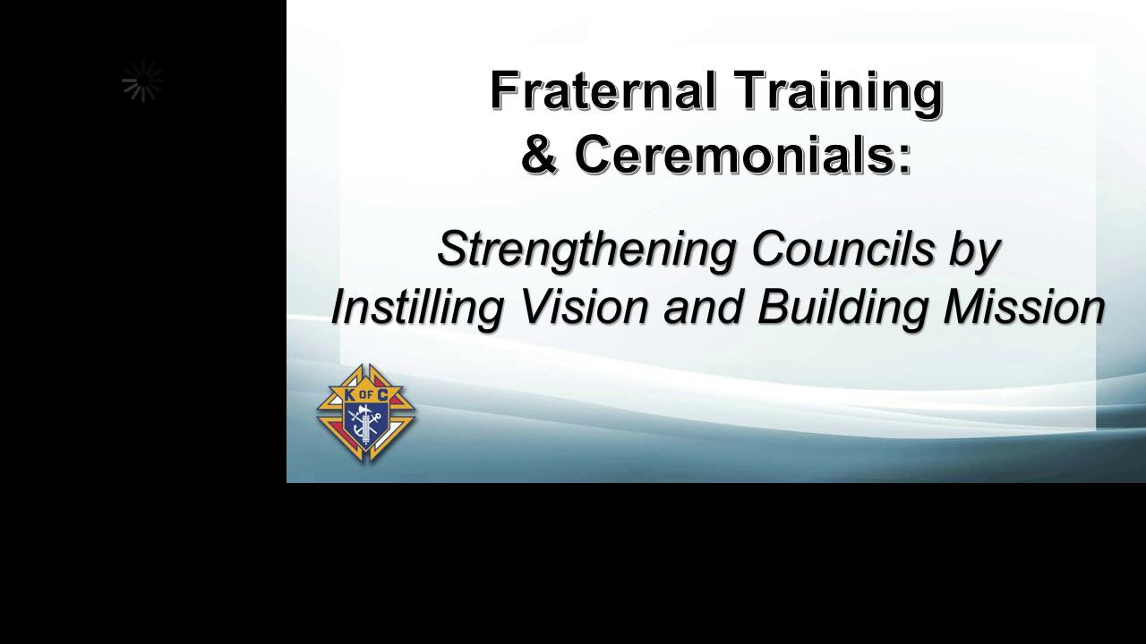 State Fraternal Leader Workshop #4 - Fraternal Training - Key Issues and Strategies for Success