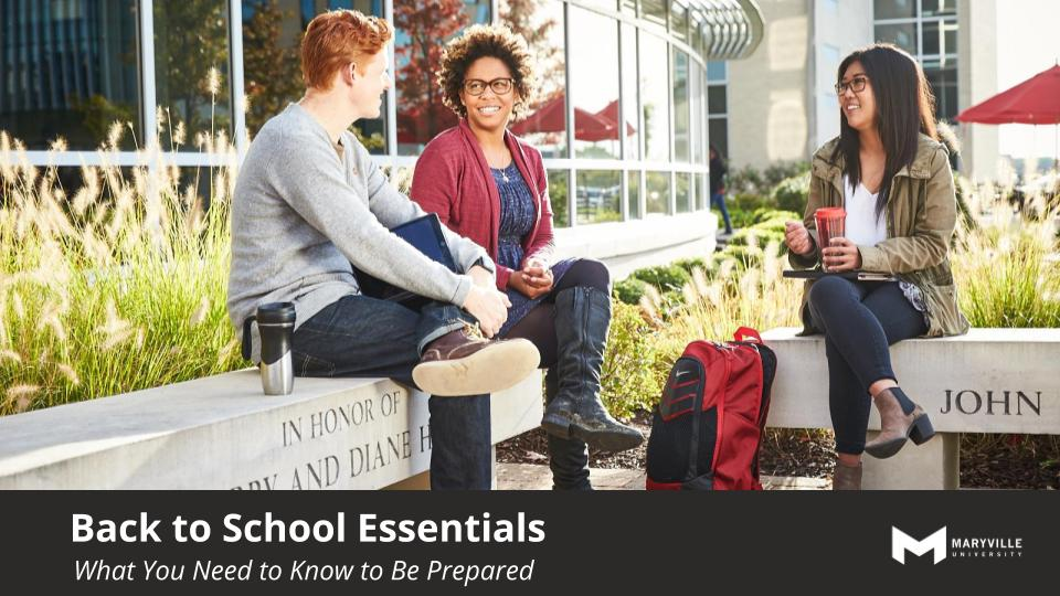 Webinar | Maryville Online | Undergrad | Going Back To School Essentials Information Session | 09/10/2019