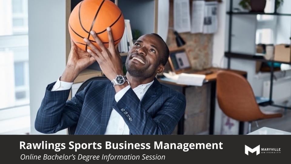 Webinar | Maryville Online | BSSPMGT | Rawlings Sport Business Management Bachelor's Degree Information Session | 09/04/2019