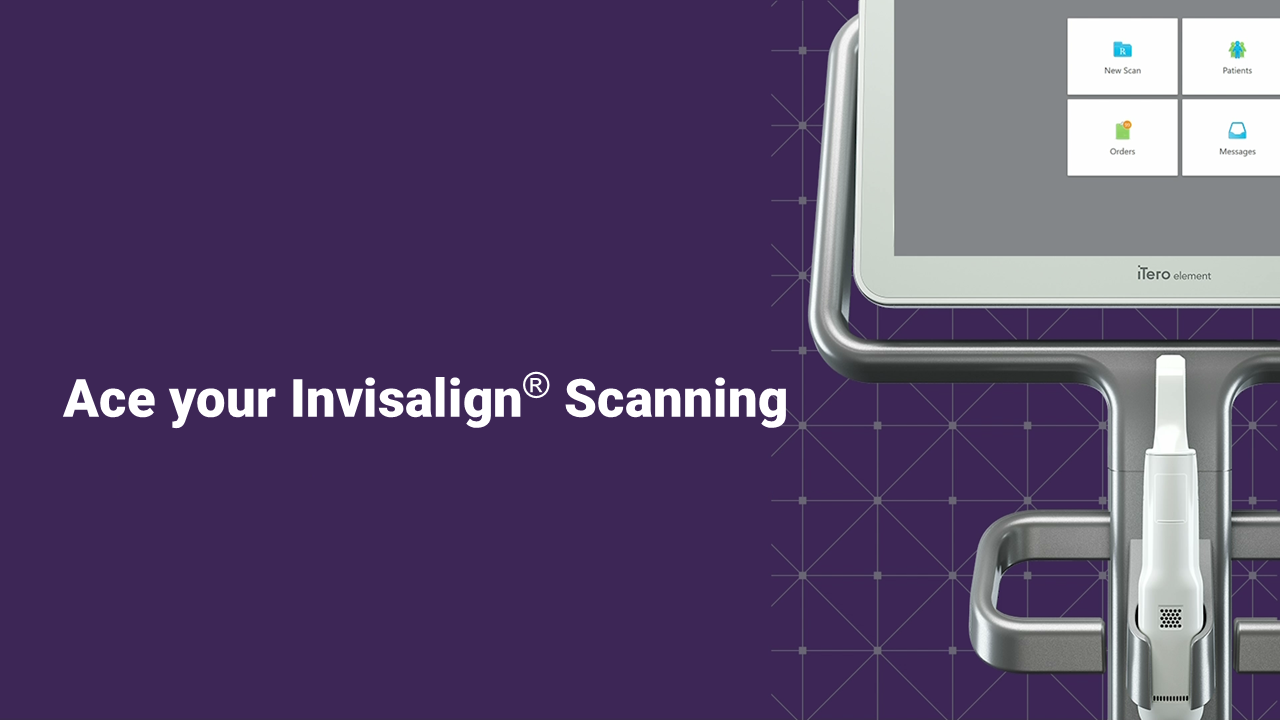 45 minutes:  Ace your Invisalign Scanning
