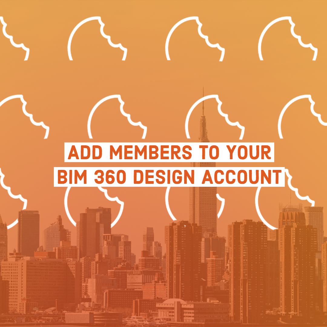 Bite-Sized BIM: Add Members to Your BIM 360 Design Account