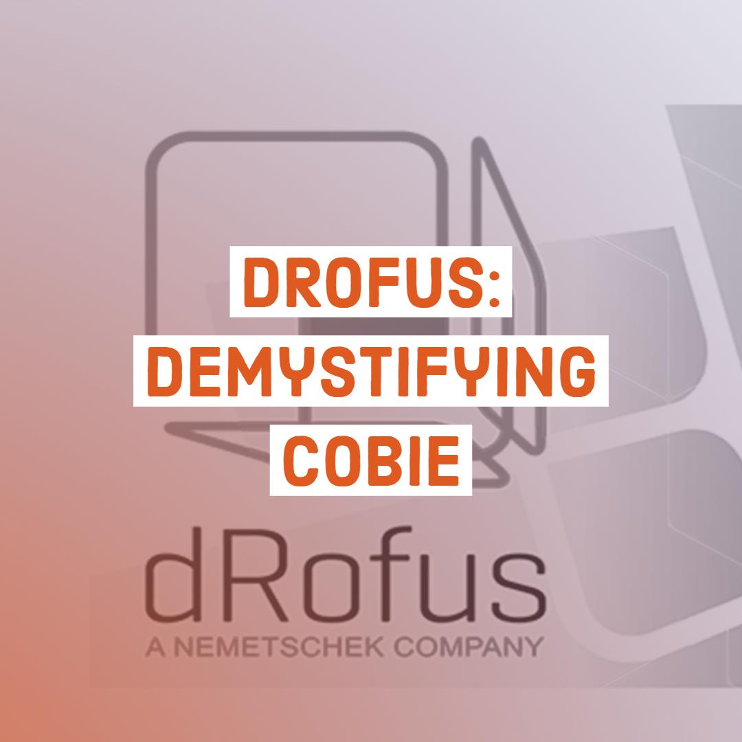 dRofus: Demystifying COBie