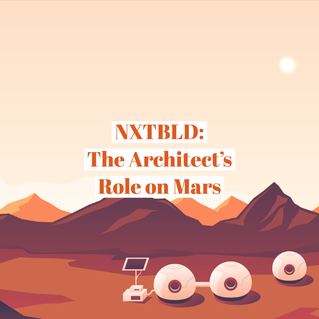 NXTBLD : Architect's Role on Mars