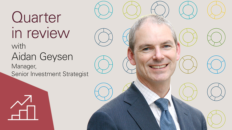 Quarter in review with Aidan Geysen  - September 2019