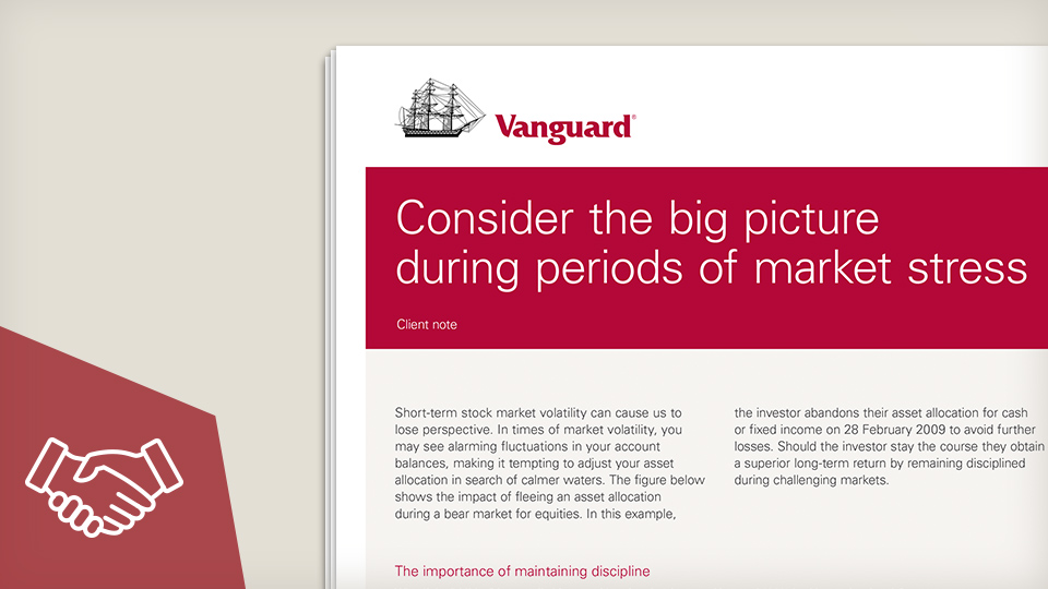 Consider the big picture during periods of market stress