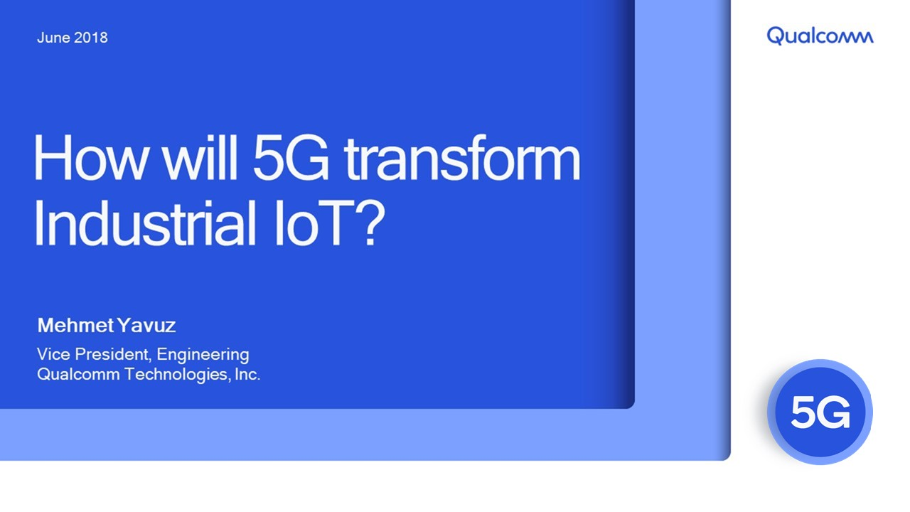 Presentation: How 5G will transform Industrial IoT