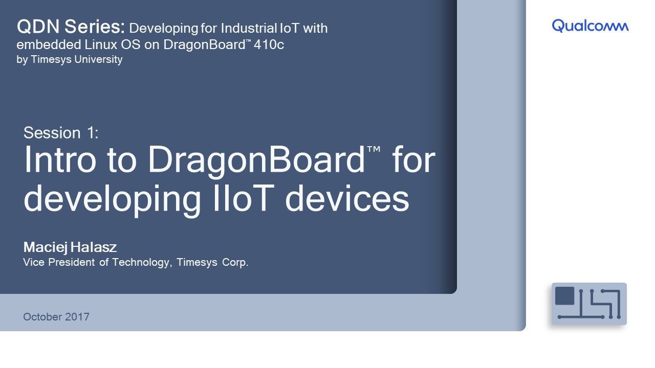 Presentation: Session 1- Intro to DragonBoard for IIOT development