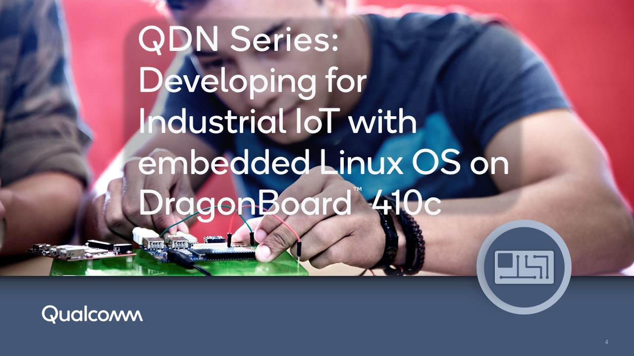 55 minutes: SESSION 1:  Intro to DragonBoard for IIoT Development