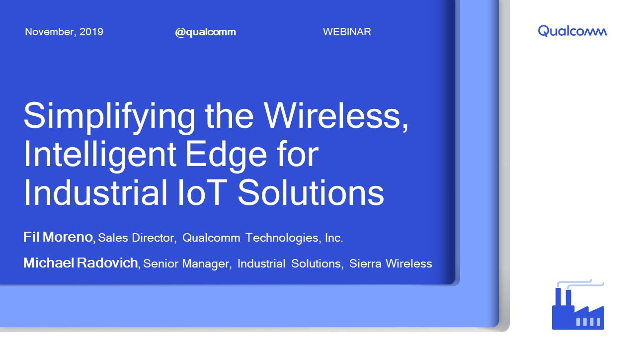 Presentation: Simplifying the Wireless Intelligent Edge for Industrial IoT Solutions