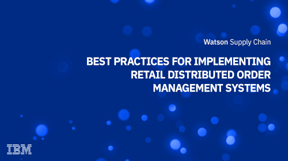 Best Practices for Implementing Retail Distributed Order Management Systems