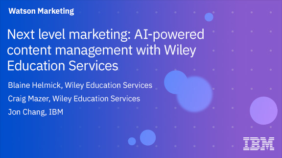 Next level marketing: AI-powered content management with Wiley Education Services