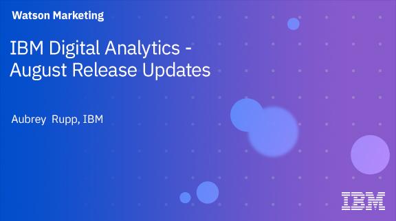 Client Community: IBM Digital Analytics - August Release Updates