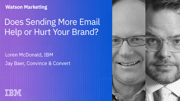 Does Sending More Email Help or Hurt Your Brand?