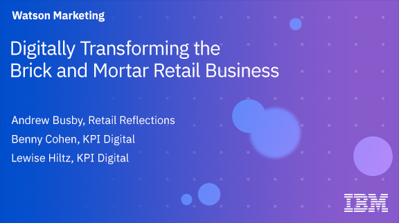Digitally Transforming the Brick and Mortar Retail Business
