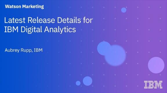 Client Community: Latest Release Details for IBM Digital Analytics