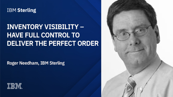Inventory Visibility – have full control to deliver the perfect order
