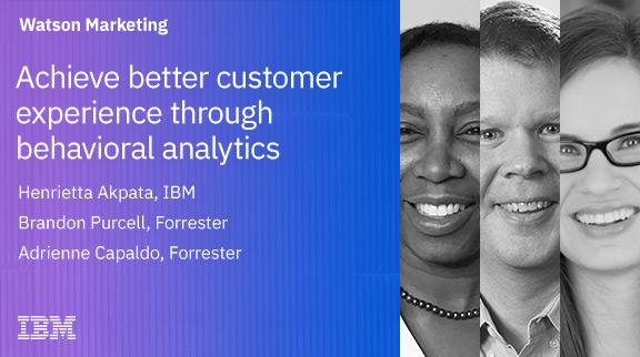 Achieve Better Customer Experience through Behavioral Analytics