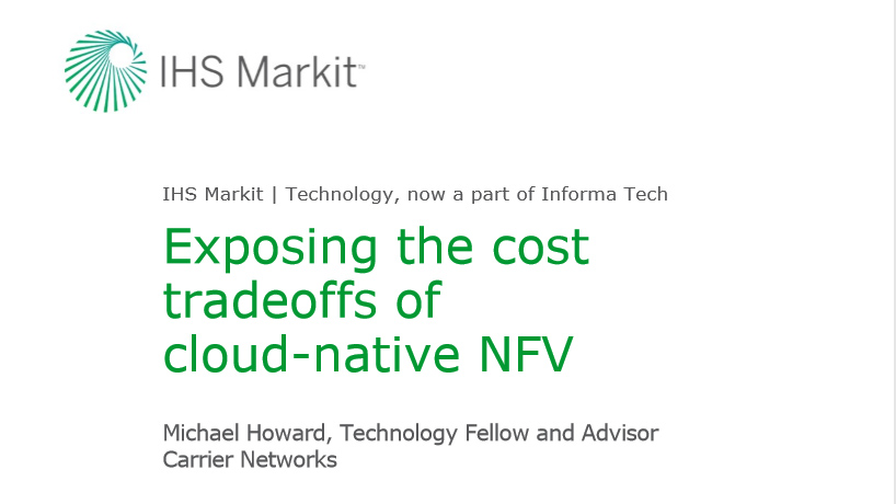 IHS Markit Webinar Companion Report - Exposing the cost tradeoffs of cloud-native NFV