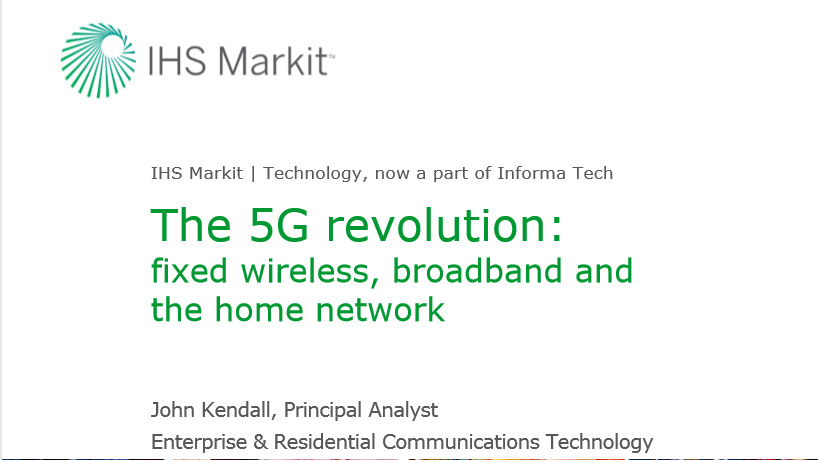 IHS Markit Webinar Companion Report - The 5G revolution: fixed wireless, broadband, and the home network