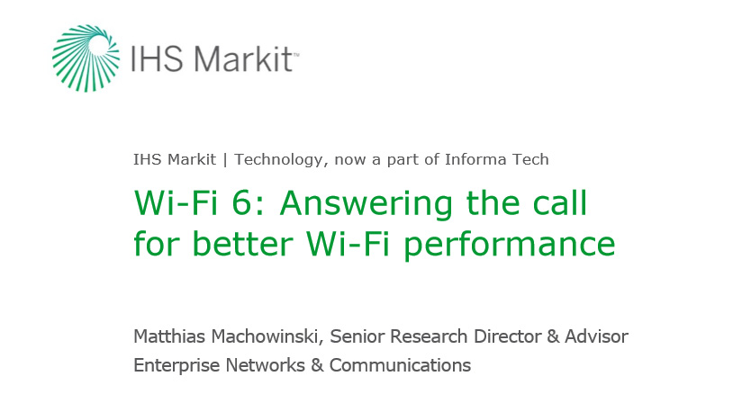 IHS Markit Webinar Companion Report - Wi-Fi 6: Answering the call for better Wi-Fi performance
