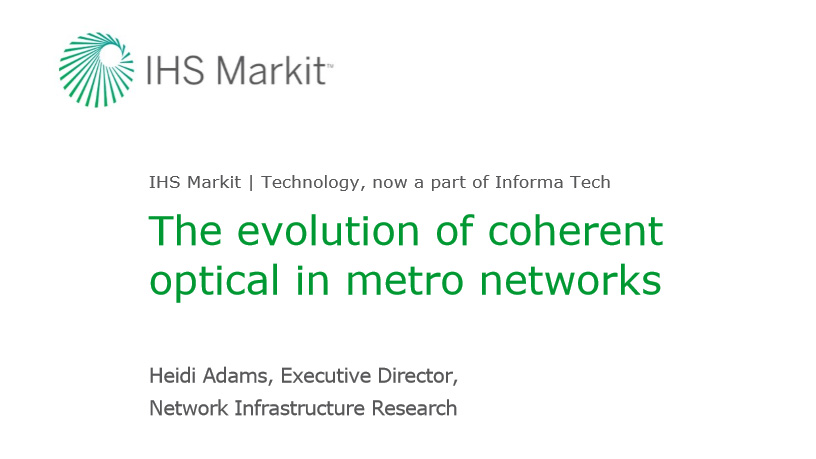IHS Markit Webinar Companion Report - The evolution of coherent optical in metro networks