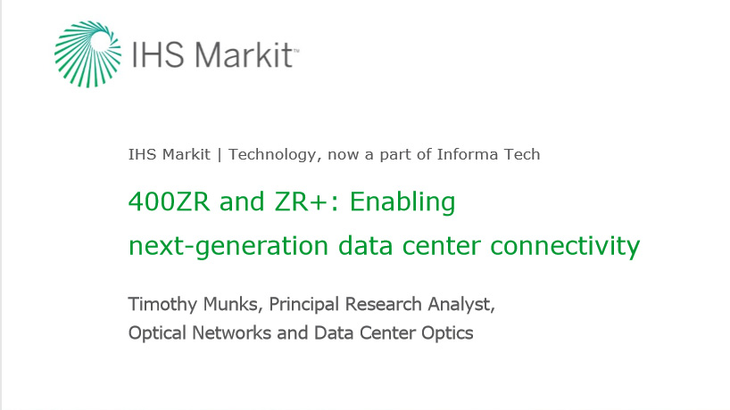 IHS Markit Webinar Companion Report - 400ZR and ZR+: Enabling next-generation data center connectivity